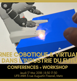 Journée Cobotique et Virtual Twin 17 Mai 2018 à Metz